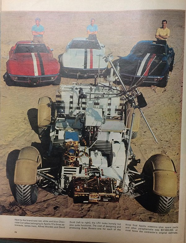 "This photo appeared in the June 1971 issue of Life Magazine. This is the text under the picture of the astronaut's Corvettes. ""Next, to the brand-new red, white and blue Chevrolet Corvettes belonging to Apollo 15's three astronauts, James Irwin, Alfred Worden and David Scott (left to right), the LRV looks homely but also quite functional. The cost of designing and producing three Rovers-one for each of the three final Apollo missions-plus spare parts and other paraphernalia was $37,800,000, almost twice the contractor's original estimate."""