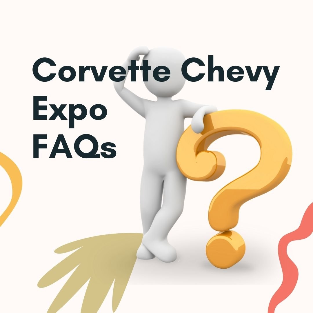 Corvette Chevy Expo FAQs