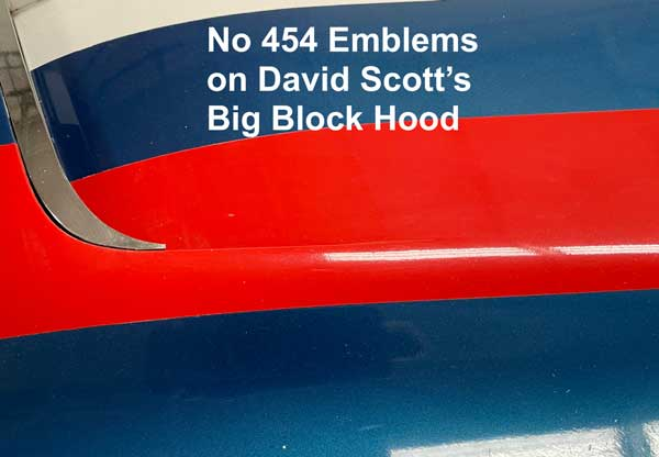 David Scott's Corvette does not have the No 454 emblem on his big block hood because he chose a small block engine and automatic transmission.