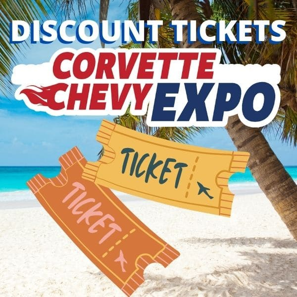 Corvette Chevy Expo Discount Tickets March 19 & 20, 2022.